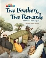 OUR WORLD Level 5 READER: TWO BROTHERS, TWO REWARDS