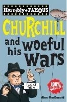 Horrible Famous: Winston Churchill and His Woeful Wars - MacDonald, A.