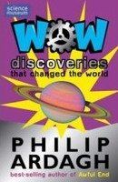 Wow! Discoveries That Changed the World - ARDAGH, P.