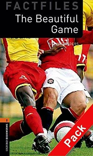 OXFORD BOOKWORMS FACTFILES New Edition 2 BEAUTIFUL GAME AUDIO CD PACK