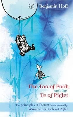 Tao of Pooh and Te of Piglet - HOFF, B.;SHEPARD, E. H.