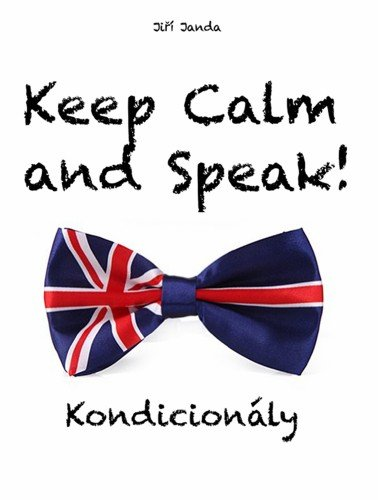 Keep Calm and Speak! Kondicionály - Jiří Janda [E-kniha]