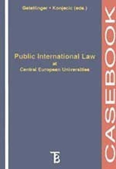Public International Law at Central European Universities Casebook