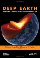 Deep Earth: Physics and Chemistry of the Lower Mantle and Core