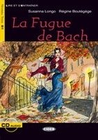 LA FUGUE DE BACH + CD (Black Cat Readers FRA Level 3)