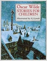 Oscar Wilde Stories For Children (Classic Stories) - Lynch, P. J.