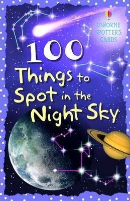 100 Things to Spot in Night Sky (Usborne Spotters Cards)