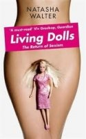 LIVING DOLLS: THE RETURNS OF SEXISM