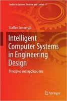 Intelligent Computer Systems in Engineering Design : Principles and Applications