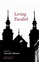 Living Parallel: a Novel - KLIMENT, A.