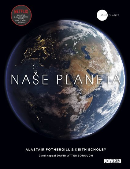 Naše planeta - Alastair Fothergill;Keith Scholey