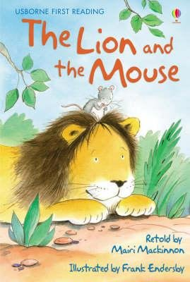 Usborne First Reading Level 1: the Lion and the Mouse - ENDERSBY, F.;MACKINNON, M.