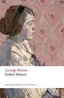 Esther Waters (Oxford World´s Classics Second Edition) - MOORE, G.