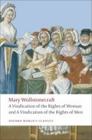 A Vindication of the Rights of Woman, a Vindication of the Rights of Men (Oxford World´s Classics)