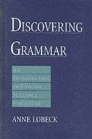 Discovering Grammar: an Introduction to English Sentence Structure - LOBECK, A.