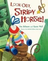 Look Out, Stripy Horse! - Helmore, J.;Wall, K.