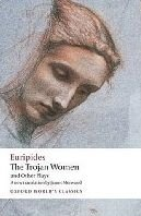 The Trojan Women and Other Plays (Oxford World´s Classics New Edition) - EURIPIDES