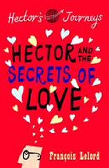 Hector and the Secrets of Love - Francois Lelord