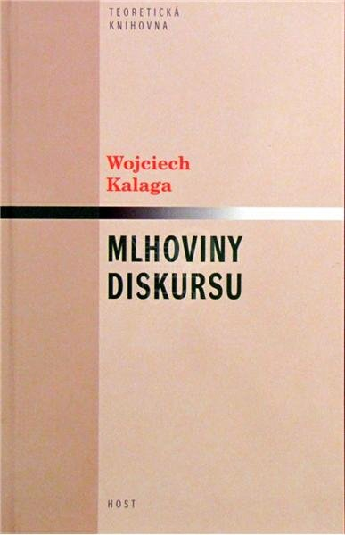 Mlhoviny diskursu - Subjekt, text, interpretace