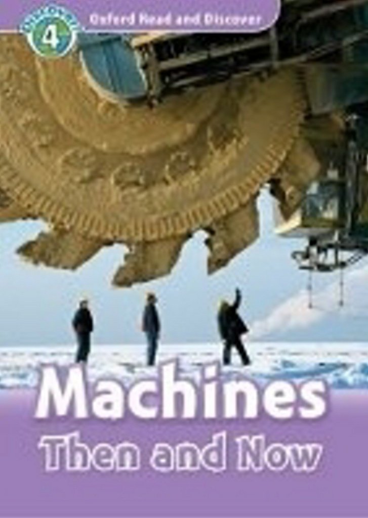OXFORD READ AND DISCOVER Level 4: MACHINES THEN AND NOW + AUDIO CD PACK