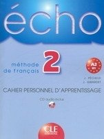 ECHO 2 Cahier personnel d´apprentissage + CD audio