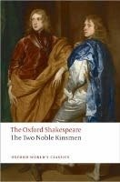 THE TWO NOBLE KINSMEN (Oxford World´s Classics New Edition)