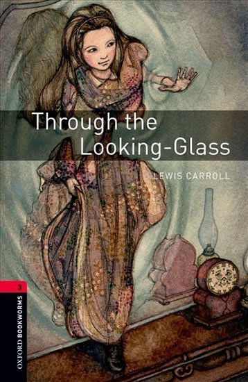 Oxford Bookworms Library 3 Through the Looking-glass with Audio Mp3 Pack (New Edition) - Lewis Carroll;Carroll Lewis