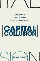 Capital and Collusion : The Political Logic of Global Economic Development