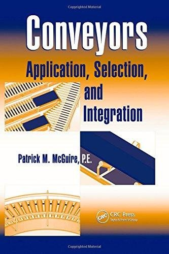 Conveyors: Application, Selection, and Integration (Industrial Innovation Series) - Patrick M. McGuire