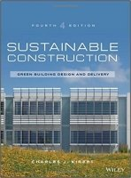Sustainable Construction : Green Building Design and Delivery, 4th ed.