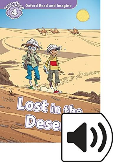 Oxford Read and Imagine Level 4 Lost in the Desert with Audio Mp3 Pack - Paul Shipton