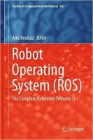 Robot Operating System (ROS) *