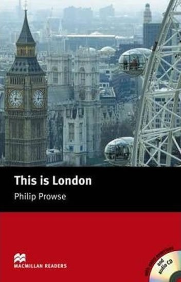 Macmillan Readers Beginner: This is London T. Pk with CD - Philip Prowse
