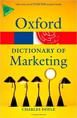 OXFORD DICTIONARY OF MARKETING (Oxford Paperback Reference)