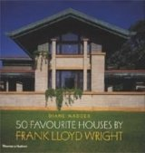 50 Favourite Houses By Frank Lloyd Wright - MADDEX, D.