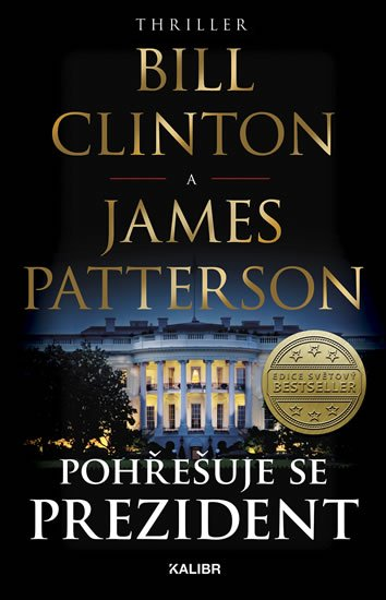 Pohřešuje se prezident - Bill Clinton;James Patterson