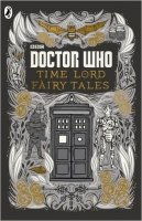 Doctor Who: Time Lord Fairy Tales - Richards, J.