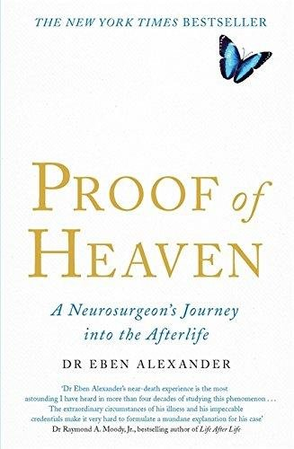Proof of Heaven: a Neurosurgeon´s Journey Into the Afterlife - DR EBEN ALEXANDER III