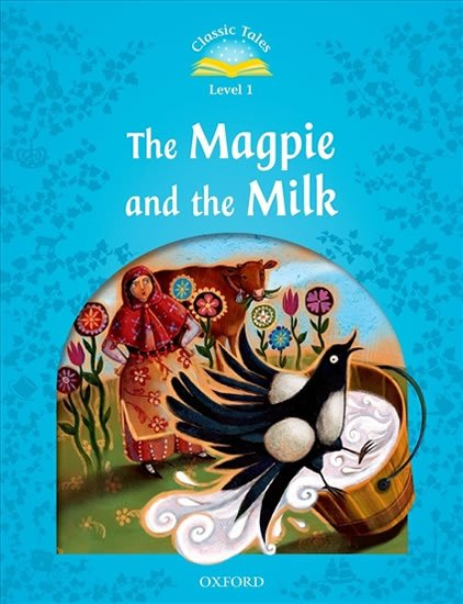 Classic Tales 1 The Magpie and the Milk + Audio Mp3 Pack (2nd) - Sue Arengo