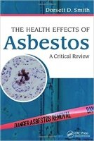 The Health Effects of Asbestos An Evidence-based Approach - Smith, D.