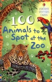 100 Animals to Spot at the Zoo - CLARKE, P.