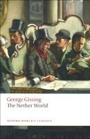 The Nether World (Oxford World´s Classics New Edition) - GISSING, G.
