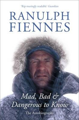 Mad, Bad and Dangerous to Know - Fiennes, R.