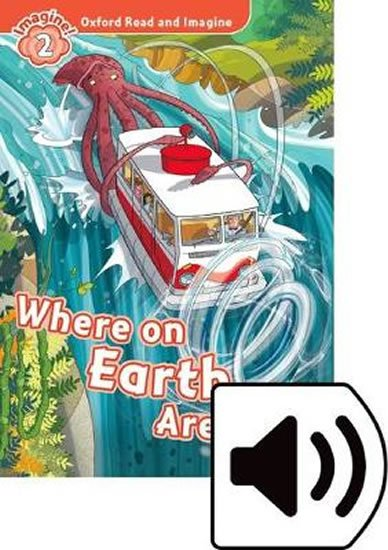 Oxford Read and Imagine Level 2 Where on Earth Are We? with Audio Mp3 Pack - Paul Shipton