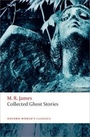 Collected Ghost Stories (Oxford World´s Classics New Edition) - JAMES, M. R.