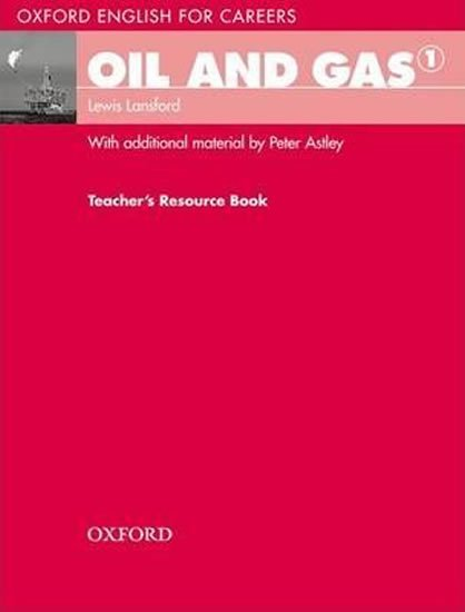 Oxford English for Careers Oil and Gas 1 Teacher´s Resource Book - Lewis Lansford