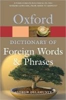 OXFORD DICTIONARY OF FOREIGN WORDS AND PHRASES Second Edition (Oxford Paperback Reference)