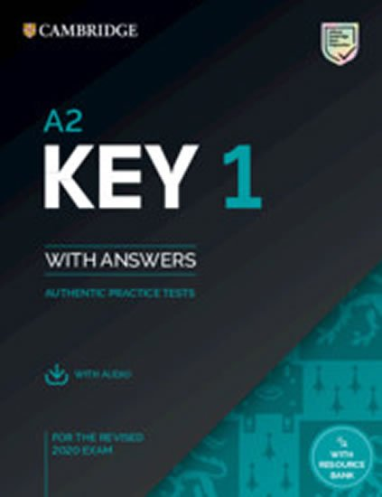 A2 Key 1 for the Revised 2020 Exam Student's Book with Answers with Audio with Resource Bank: Authentic Practice Tests (KET Practice Tests) - neuveden
