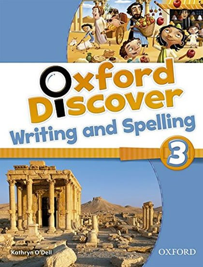 Oxford Discover 3 Writing and Spelling - Kathryn O´Dell
