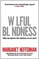 Wilful Blindness: Why We Ignore the Obvious